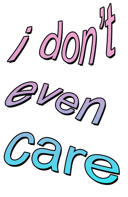 #care #dont #hipster #tumblr #girl #boy#FreeToEdit